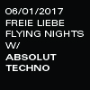 FREIE LIEBE FLYING NIGHTS - ABSOLUT TECHNO