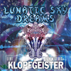 LUNATIC SKY DREAMS / KLOPFGEISTER UVM.