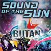 SOUND OF THE SUN DAS VORLETZTE MAL IM BUTAN